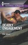 Deadly Engagement - Elle James