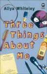 Three Things About Me - Aliya Whiteley