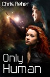 Only Human - Chris Reher