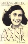 Anne Frank : The Biography - Miep Gies, Robert Kimber, Rita Kimber, melissa muller