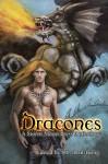 Dracones - S.L. Armstrong, Avery Vanderlyle, D.K. Jernigan, E.R. Karr, E.E. Ottoman, Lor Rose, Megan Derr, Tam Ames