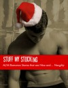 Stuff My Stocking: M/M Romance Stories that are Nice and… Naughty - Brian Jackson, Selah March, Jessica Freely, A.J. Llewellyn, Stephani Hecht, Serena Yates, Mark Alders, Angela Benedetti, Wren Boudreau, William Cooper, M.J. O'Shea, Eve Ocotillo, Jade Archer, Missy Welsh, Rachel Haimowitz, Deanna Wadsworth, Em Woods, Sarah Madison, Kari G