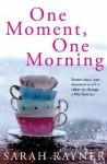 One Moment, One Morning - Sarah Rayner