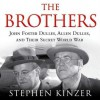 The Brothers: John Foster Dulles, Allen Dulles, and Their Secret World War - Stephen Kinzer, To Be Announced