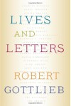 Lives and Letters - Robert Gottlieb