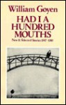 Had I a Hundred Mouths: New and Selected Stories, 1947-1983 - William Goyen, Reginald Gibbons