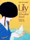Lily and the Wooden Bowl - Alan Schroeder