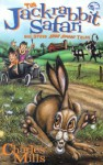 The Jackrabbit Safari: And Other High-Speed Tales - Charles Mills