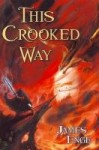 This Crooked Way - James Enge