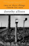 Two or Three Things I Know for Sure - Dorothy Allison