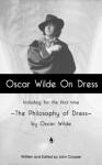 Oscar Wilde On Dress - John Cooper, Oscar Wilde