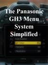 The Panasonic GH3 Menu System Simplified - David Thorpe