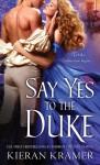 Say Yes to the Duke - Kieran Kramer
