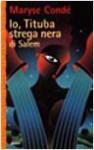 Io, Tituba strega nera di Salem - Maryse Condé, M.A. Mori