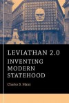 Leviathan 2.0: Inventing Modern Statehood - Charles S. Maier