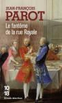 Le Fantôme de la rue Royale (Les enquêtes de Nicolas Le Floch, #3) - Jean-François Parot