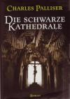 Die Schwarze Kathedrale - Charles Palliser, Sigrid Langhaeuser