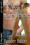 More Than Make-Believe - Tymber Dalton