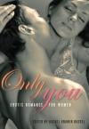 Only You: Erotic Romance for Women - Rachel Kramer Bussel