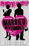 Married with Zombies Married with Zombies - Jesse Petersen