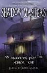 Shadow Masters (An Anthology from The Horror Zine - book 2) - Jeani Rector, Scott Nicholson, Bentley Little, Elizabeth Massie