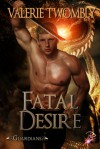 Fatal Desire - Valerie Twombly