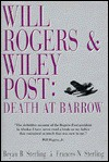 Will Rogers & Wiley Post: Death At Barrow - Bryan B. Sterling, Frances N. Sterling
