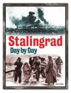 Stalingrad Day by Day - Jason Turner, Jason Turner