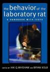 The Behavior of the Laboratory Rat: A Handbook with Tests - Ian Q. Whishaw