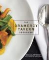 The Gramercy Tavern Cookbook - Michael Anthony, Dorothy Kalins, Danny Meyer