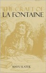 The Craft of LaFontaine - Maya Slater