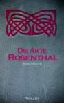 Die Akte Rosenthal - Hanni Münzer