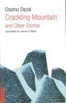 Crackling Mountain and Other Stories - Osamu Dazai, James J. O'Brien, James O'Brien