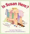 Is Susan Here? - Janice May Udry