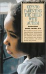 Keys to Parenting the Child with Autism - Marlene Targ Brill