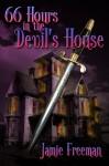 66 Hours in the Devil's House - Jamie Freeman
