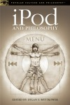iPod and Philosophy: iCon of an ePoch - D.E. Wittkower