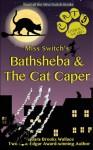 Miss Switch's Bathsheba & The Cat Caper - Barbara Brooks Wallace
