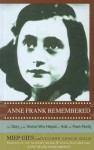 Anne Frank Remembered: The Story of the Woman Who Helped to Hide the Frank Family - Miep Gies, Alison Leslie Gold