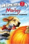 Marley and the Runaway Pumpkin - John Grogan, Richard Cowdrey, Lydia Halverson