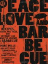 Peace, Love, & Barbecue: Recipes, Secrets, Tall Tales, and Outright Lies from the Legends of Barbecue - Mike Mills, Amy Mills Tunnicliffe