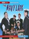 The Navy Lark: The Very Best Episodes, Volume 1 - Jon Pertwee, Ronnie Barker, Leslie Phillips, Richard Caldicot, Tenniel Evans