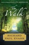 The Walk: A Novel - Richard Paul Evans