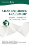 Cross-Enterprise Leadership: Business Leadership for the Twenty-First Century - Richard Ivey School of Business the, Carol Stephenson