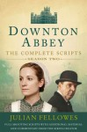 Downton Abbey: The Complete Scripts, Season Two - Julian Fellowes