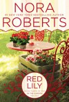 Red Lily: In the Garden Trilogy - Nora Roberts