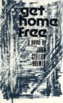 Get Home Free - John Clellon Holmes