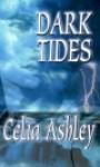 Dark Tides - Celia Ashley
