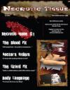 Necrotic Tissue, Issue #1 - R. Scott McCoy, Paige McCoy, Richard Hartman, Daniel I. Russell, Bill Glover, M.A. Korenblium, Brenton Haerr, Nathaniel Lambert, James Stafford, Guy Anthony De Marco, Kelly Dunn, Jor Murphy, Brian Dolton