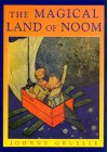 The Magical Land of Noom - Johnny Gruelle
